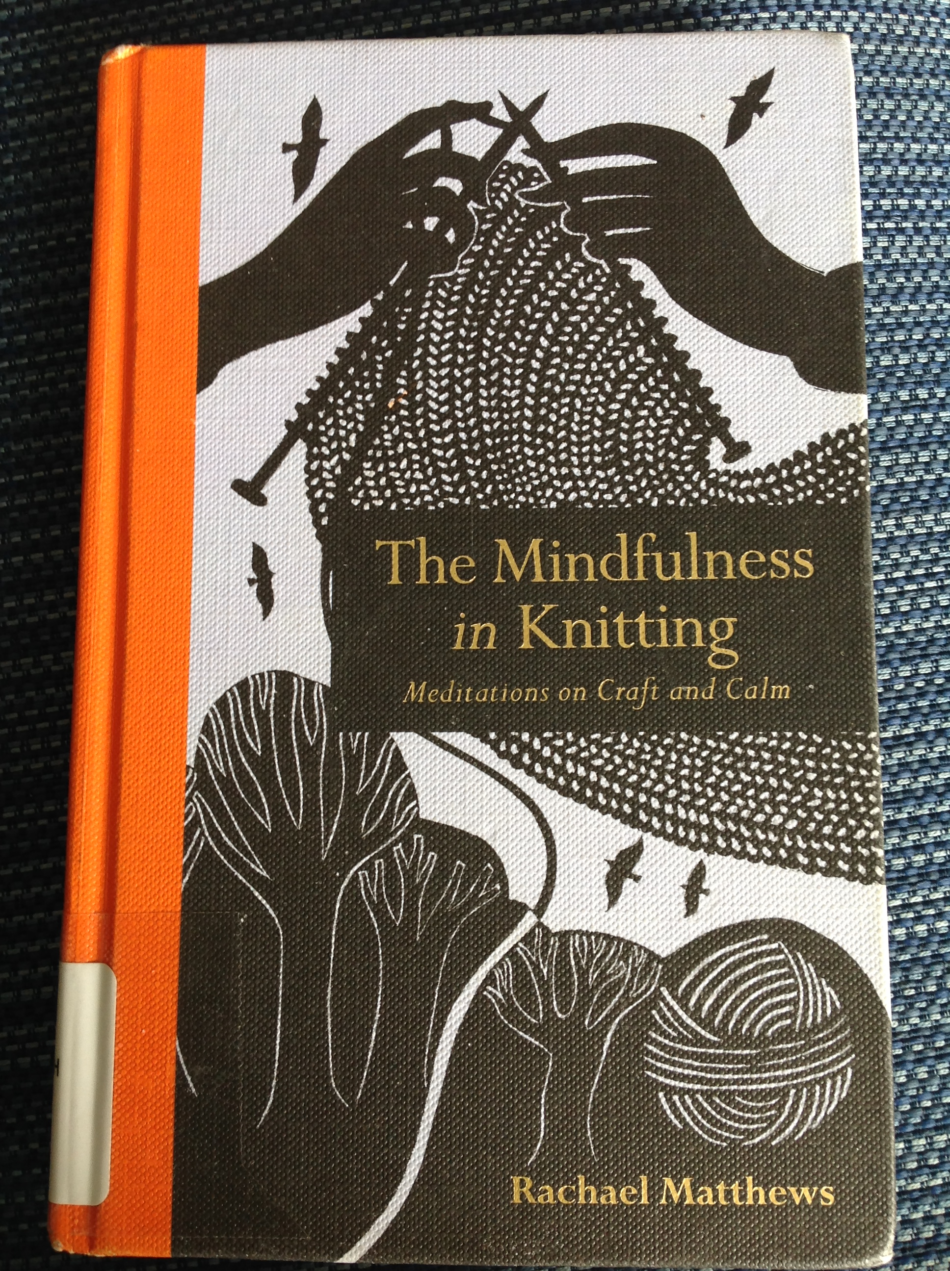 the mindfulness in knitting meditations on craft and calm